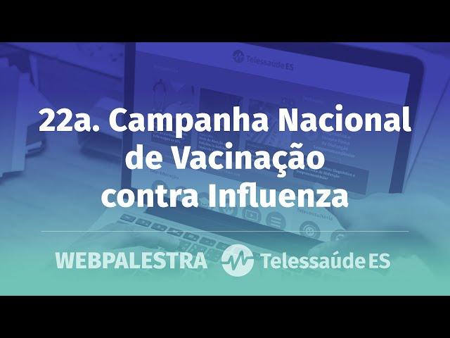 Webpalestra: 22ª Campanha Nacional de Vacinação contra Influenza