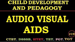 Child Development and Pedagogy - Audio Visual Aids or techniques in schools