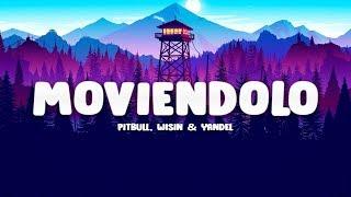 Pitbull - Moviendolo (Letra / Lyrics) Ft. Wisin & Yandel
