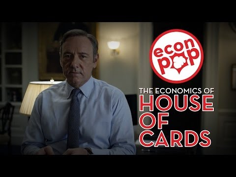 EconPop - The Economics of House of Cards