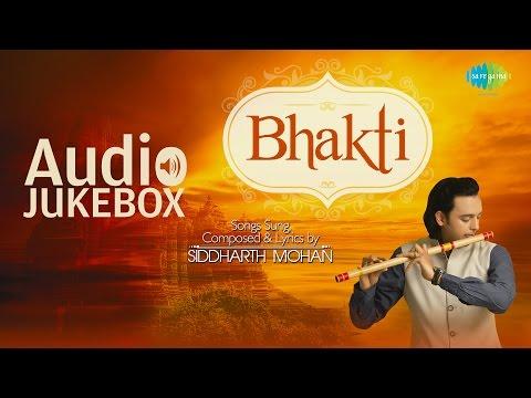 Best  of Siddharth Mohan  Bhakti  Top Devotional    Jukebox