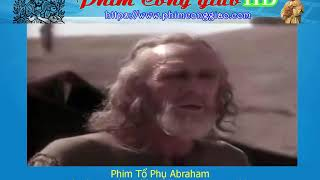 Phim Công giáo | Tổ Phụ Abraham | Abraham: The Bible Collection Series 1994