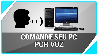 Como comandar seu PC por voz