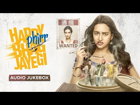 Happy Phirr Bhag Jayegi | Audio Jukebox | Full Album | Sonakshi Sinha, Jimmy Shergill, Jassie, Diana