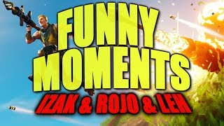 FORTNITE - FUNNY MOMENTS #3 - IZAK & ROJO & LEH