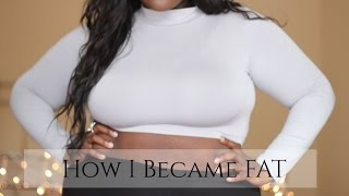 Video HOW I BECAME FAT | MY STORY download MP3, 3GP, MP4, WEBM, AVI, FLV April 2018