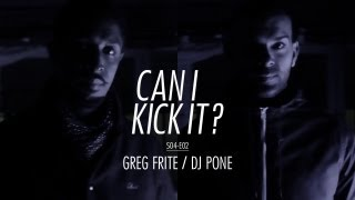 CAN I KICK IT ? (S04-E02) GREG FRITE & DJ PONE / Prod : DRIXXXÉ