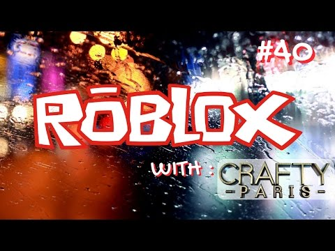 ROBLOX Gameplay Live Stream #40 Crafty Paris 😜😜😜