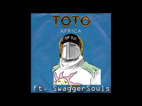 Toto - Africa Ft. SwaggerSouls