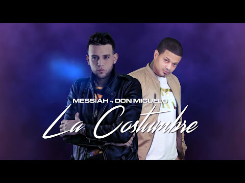 Messiah - La Costumbre ft. Don Miguelo [Lyric Video]