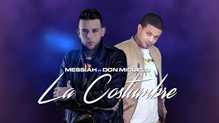 Messiah - La Costumbre ft. Don Miguelo [Lyric Video] thumbnail