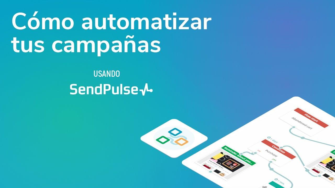 Automatización | Cómo automatizar tus campañas usando SendPulse