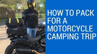How to Pack for a Motorcycle Camping Trip