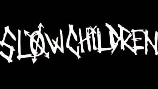 Slow Children - Money