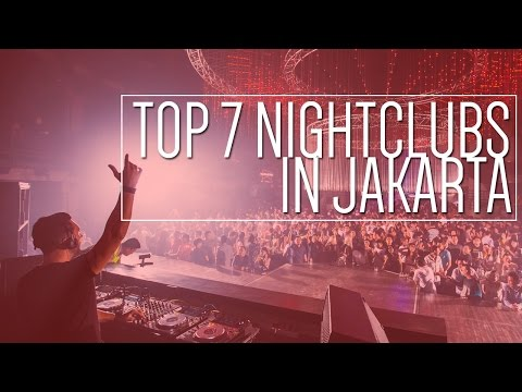 Top 7 Night Clubs In Jakarta 2017
