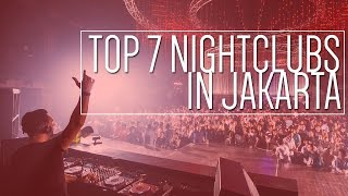 Video Top 7 Night Clubs In Jakarta 2017 download MP3, 3GP, MP4, WEBM, AVI, FLV Agustus 2017