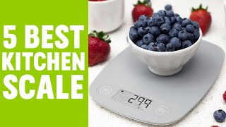 5 Best Kitchen Scale to Buy | Digital Food Scale