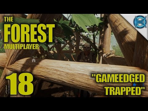 "The Forest -Ep. 18- ""GameEdged Trapped"" -Multiplayer Let"