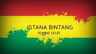 Download Lagu Istana Bintang - Reggae SKA Version ( Official Lirik ) mp3