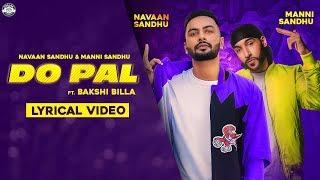 DO PAL (OFFICIAL SONG)   NAVAAN SANDHU   MANNI SANDHU   BAKSHI BILLA   LATEST PUNJABI SONGS 2019