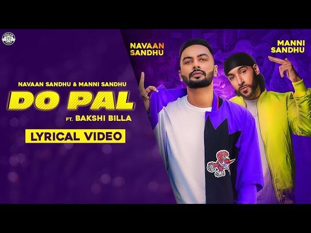 Navaan Sandhu & Bakshi Billa – Do Pal Lyrics | Genius Lyrics