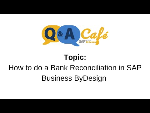 Q&A Café: How to do a Bank Reconciliation in SAP Business ByDesign