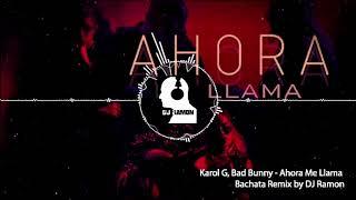 Karol G, Bad Bunny   Ahora Me Llama (Bachata RMX by DJ Ramon)