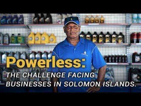 Powerless: The Challenge Facing Businesses In Solomon Islands