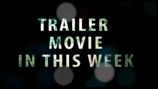 Video Trailer Movie In This Week (Oktober 2017) In Platinum Cineplex Cibinong download MP3, 3GP, MP4, WEBM, AVI, FLV Juni 2018