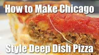 How to Make Chicago Style Deep Dish Pizza - Recipe