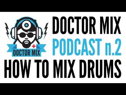 How To Mix Drums - Podcast n.2