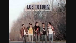 Marchate ahora - Los Totora - Sin mirar atrás 2013