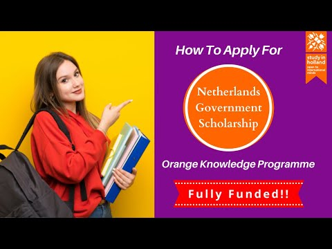 Netherlands Government Scholarship   Orange Knowledge Programme   Full Funded Scholarship