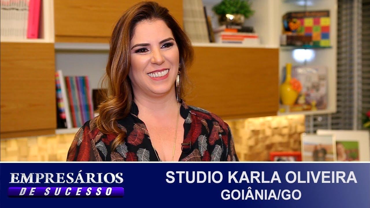 STUDIO KARLA OLIVEIRA, GOIÂNIA GO, EMPRESÁRIOS DE SUCESSO