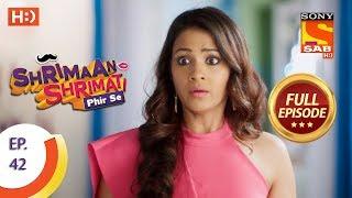 Shrimaan Shrimati Phir Se - Ep 42 - Full Episode - 9th May, 2018