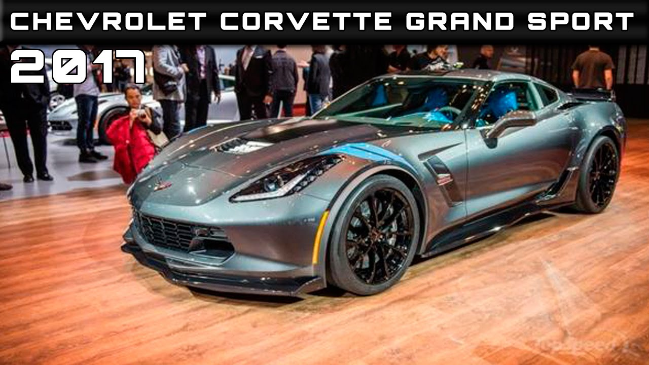 2017 Chevrolet Corvette Grand Sport Review Rendered Price Specs Release Date