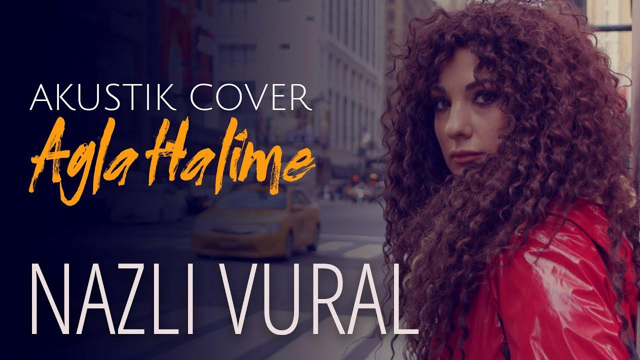 Nazlı Vural - Ağla Halime (Ferdi Özbeğen Cover)