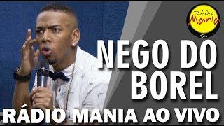 🔴 Radio Mania - Nego do Borel - Menina Má