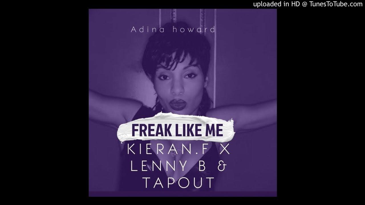 Adina Howard - Freak Like Me (Kieran.F X Lenny B & Tapout remix)2020