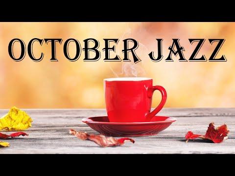 October JAZZ Music - Sweet JAZZ and Elegant Bossa Nova For Warm Autumn Mood