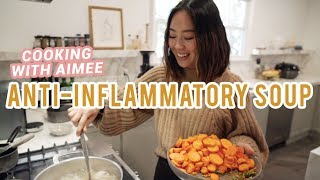 Anti Inflammatory Soup Recipe | Cooking With Aimee | Aimee Song
