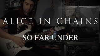 "Alice in Chains ""So Far Under"" Guitar Cover"
