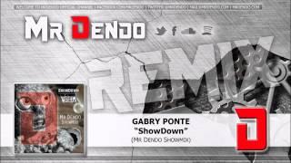 Gabry Ponte - ShowDown (Mr Dendo ShowMix)