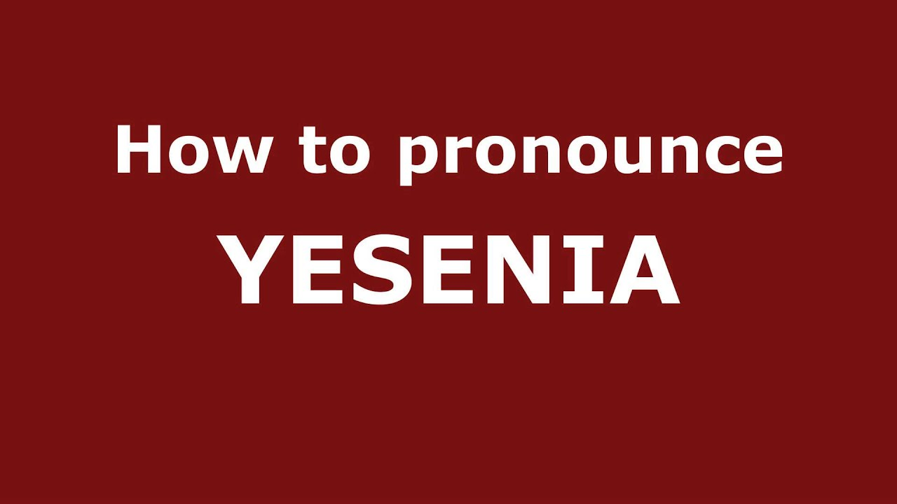 Yesenia: the meaning of the name and character 45