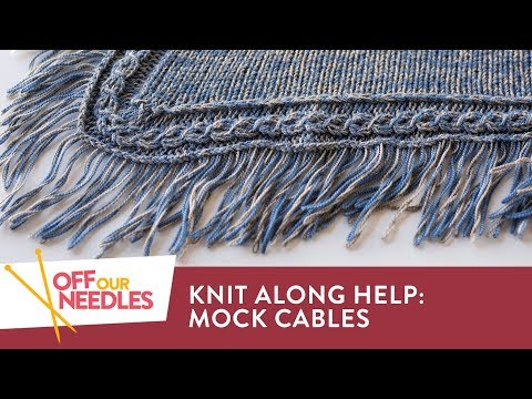 SCANIA KNIT ALONG II: How to Knit Mock Cables | Off Our Needles #OffOurKnitAlong S3E8