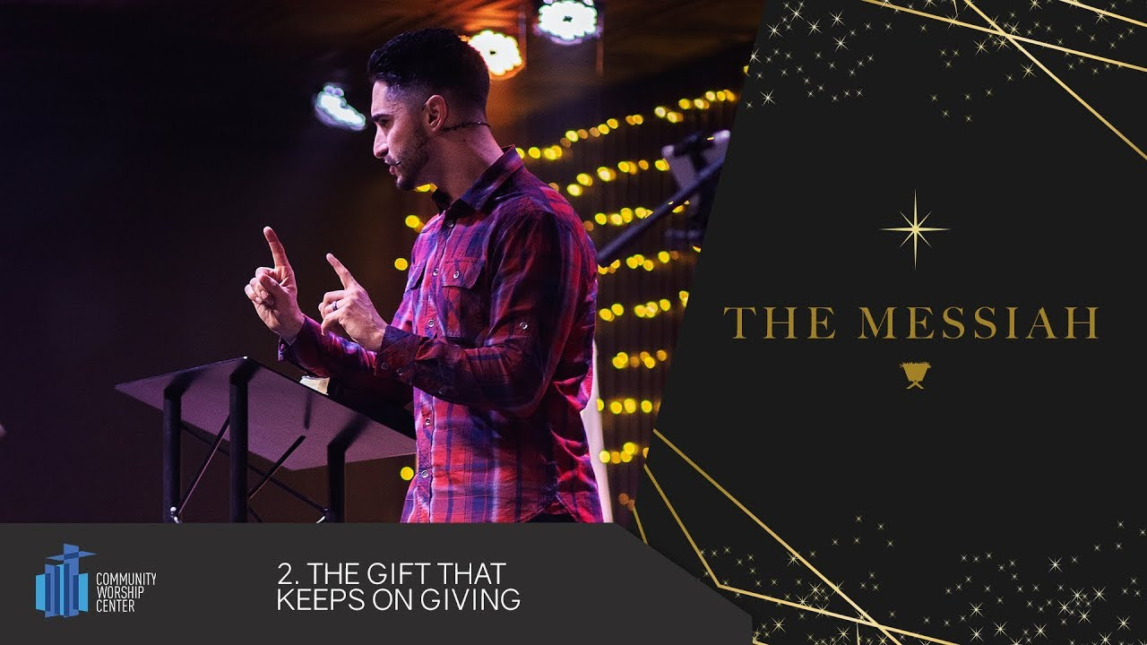 The Gift That Keeps on Giving | The Messiah | Pastor Micah Marshall