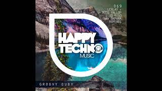 Lexlay - Groovy Duby (Russ Yallop Remix) [Happy Techno Music]