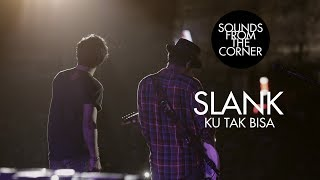 Download lagu Slank - Ku Tak Bisa | Sounds From The Corner Live #21