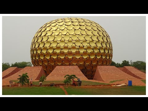 Auroville Globe in Pondicherry | Matrimandir - Soul of the City 2017