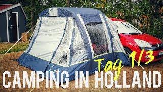 Camping in Holland Tag 1/3 | Anreise, Aufbau & 1. Abend